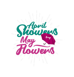 April showers may flowers template design vector