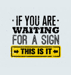 If you are waiting for a sign this is it creative vector