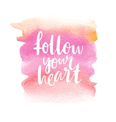 Motivation poster Follow your heart Abstract vector