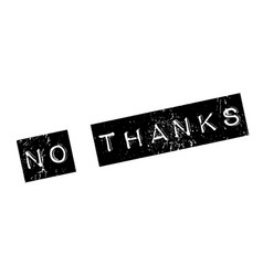 no thanks rubber stamp vector image