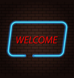 neon sign inscription welcome on a brick vector image