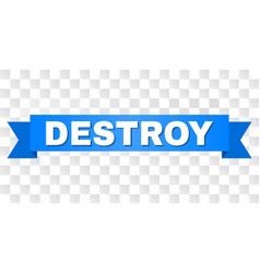 Blue ribbon with destroy caption vector