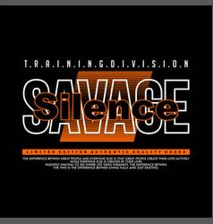 Training division savage silence streetwear vector
