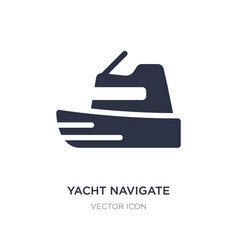 Yacht navigate icon on white background simple vector