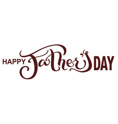 Happy fathers day lettering text for greeting vector