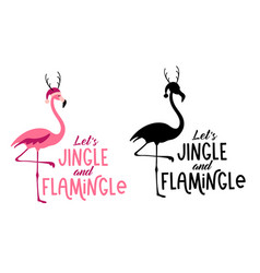 lets jingle and flamingle- hand written christmas vector image