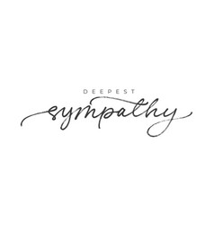 with sympathy hand drawn calligraphy vector image