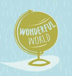 globe wonderful world vector image vector image