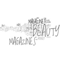 Beauty magazines are they worth your money text vector