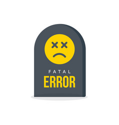 Fatal error message tombstone warning vector
