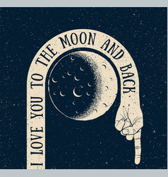 i love you to moon and back creative vintage vector image