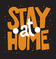 Stay at home motivational slogan hand drawn vector