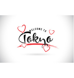 Tokyo welcome to word text with handwritten font vector