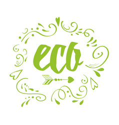 Typographic lettering print eco decorated vector