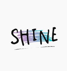 shine shirt quote lettering vector image vector image