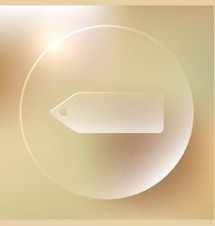 price tag glassy icon price tag glassy icon vector image