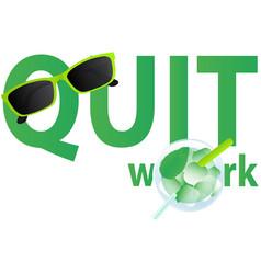Quit work vector