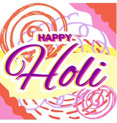 greeting card for happy holi spring festival with vector image