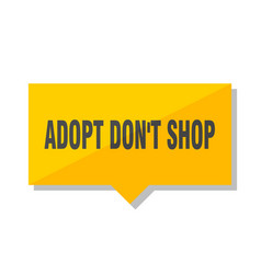 adopt dont shop price tag vector image