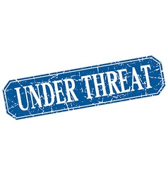 Under threat blue square vintage grunge isolated vector