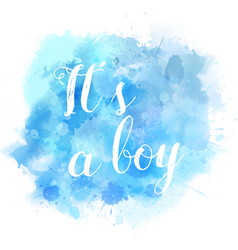 Watercolor splash its a boy vector