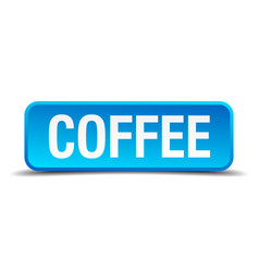 coffee blue 3d realistic square isolated button vector image
