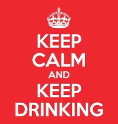 Keep calm and drinking poster quote vector
