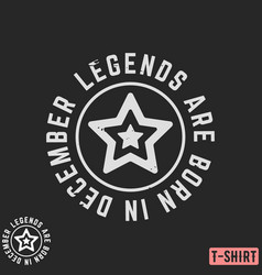 legends are born in december vintage t-shirt stamp vector image