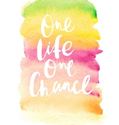 Motivation poster One life one chance vector