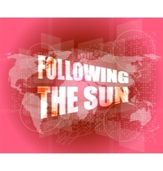 Following the sun on digital touch screen 3d vector