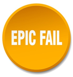 Epic fail orange round flat isolated push button vector
