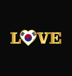 Golden love typography korea south flag design vector