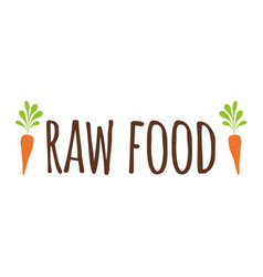 Typographic lettering print raw food with vector