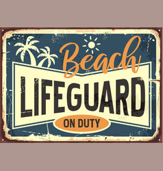 Beach lifeguard on duty retro summer sign vector