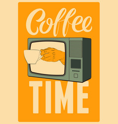 coffee time calligraphic vintage style poster vector image