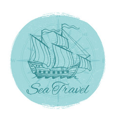 Sea travel grunge banner antique ship emblem vector