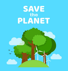 Save the planet ecology eco friendly vector