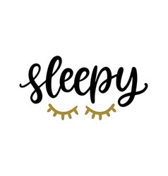 sleepy t shirt design funny quote poster vector image