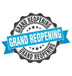 grand reopening stamp sign seal vector image vector image
