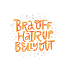 Bra off hair up belly out hand drawn lettering vector