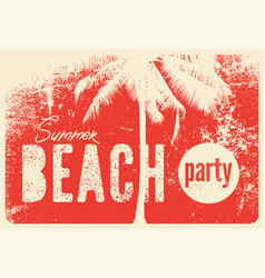Summer beach party grunge vintage poster vector