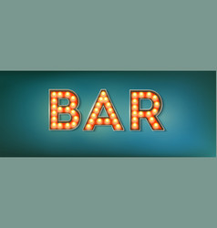 bar illuminated street sign in the vintage style vector image