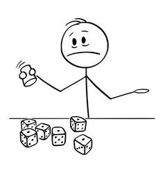 Cartoon unhappy man or player rolling dices vector