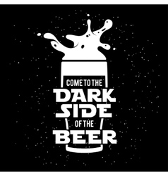 Dark side of the beer print Chalkboard vintage vector image
