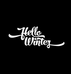 white text on a black background hello winter vector image