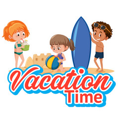 font design for vacation time with kids playing vector image