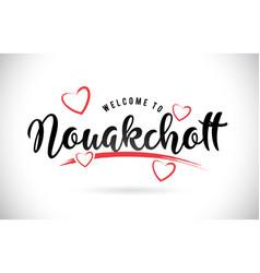 nouakchott welcome to word text with handwritten vector image