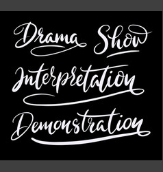 show and drama hand written typography vector image