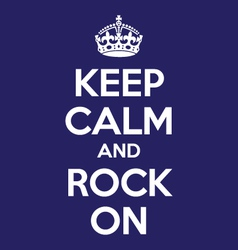 keep calm and rock on poster quote vector image vector image