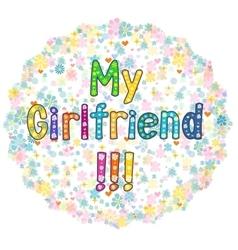 My Girlfriend - Greeting card vector image